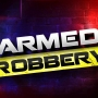 Police investigate armed robbery, search for suspect