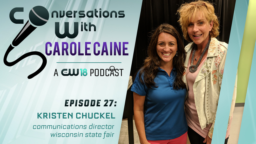 Conversations with Carole Caine | Episode 27 Wisconsin State Fair