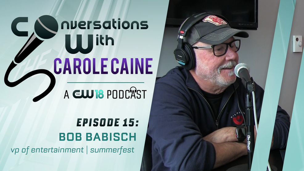Conversations With Carole Caine | Episode 15: Bob Babisch