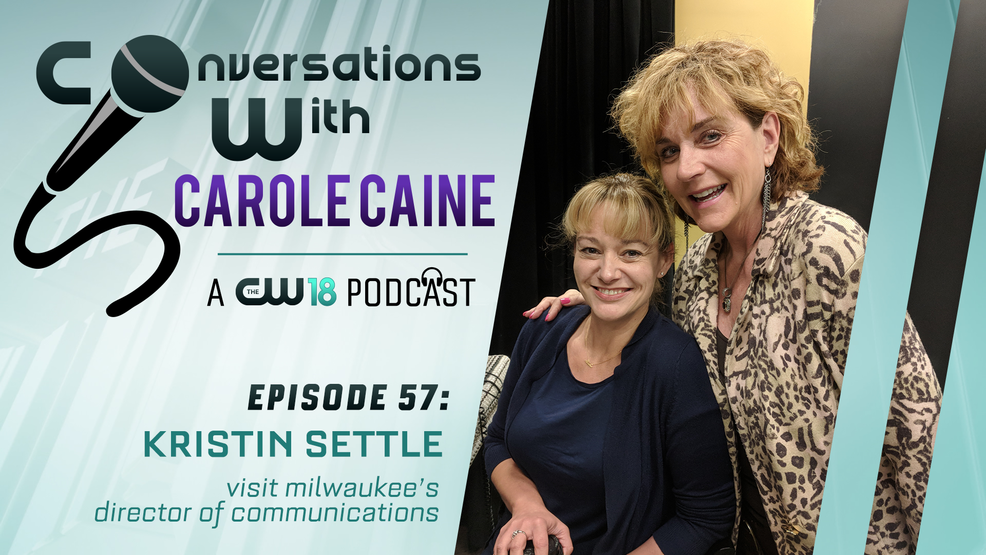 Conversations with Carole Caine| Episode 57:  Visit Milwaukee Spring 2019